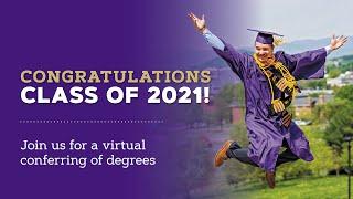 Spring 2021 Virtual Conferring of Degrees