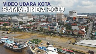 Video Udara Kota Samarinda 2019 Kota Cantik di Tepi Sungai Mahakam Kalimantan Timur