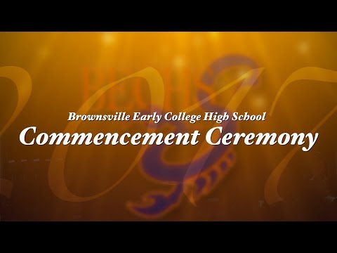 2017 Brownsville Early College High School Commencement Ceremony