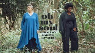 Oh My Soul - Rebekah Dawn Feat. Mary Monari (OFFICIAL MUSIC VIDEO) For SKIZA Dial *811*329#