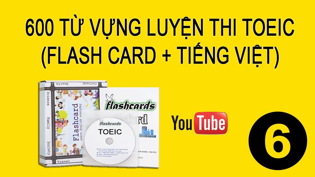 Học Tiếng Anh – Học 600 từ vựng TOEIC Flash Card cực nhanh – Phần Cuối (2018)