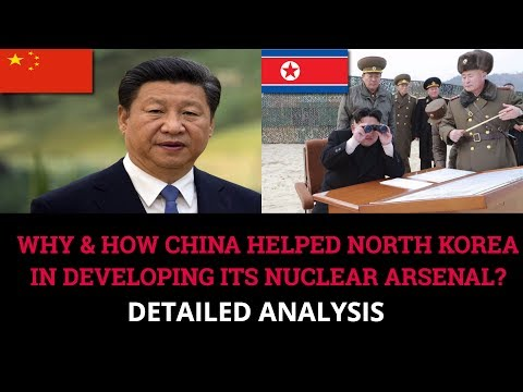 WHY & HOW CHINA HELPED NORTH KOREA IN DEVELOPING ITS NUCLEAR ARSENAL?