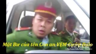 Mặt Bư của tên Côn an VẸM Cướp Balo ( Chỉ Có Ở Việt Nam )