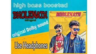 Bholenath High Bass Boosted Sumit Goswami Kaka Shanky Goswami Latest haryanvi Song 2019