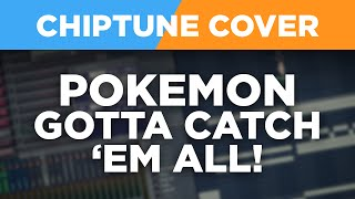 Pokémon - Gotta Catch 'Em All! CHIPTUNE COVER