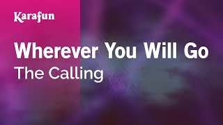 Karaoke Wherever You Will Go - The Calling *