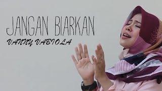 Download JANGAN BIARKAN - DIANA NASUTION (COVER BY VANNY VABIOLA)