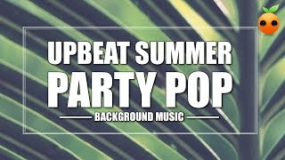 Upbeat Summer Party Pop - Background Music | Royalty Free Music | Stock Music | Instrumental