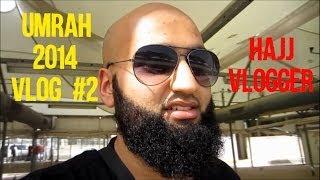 Umrah 2014 Vlog #2