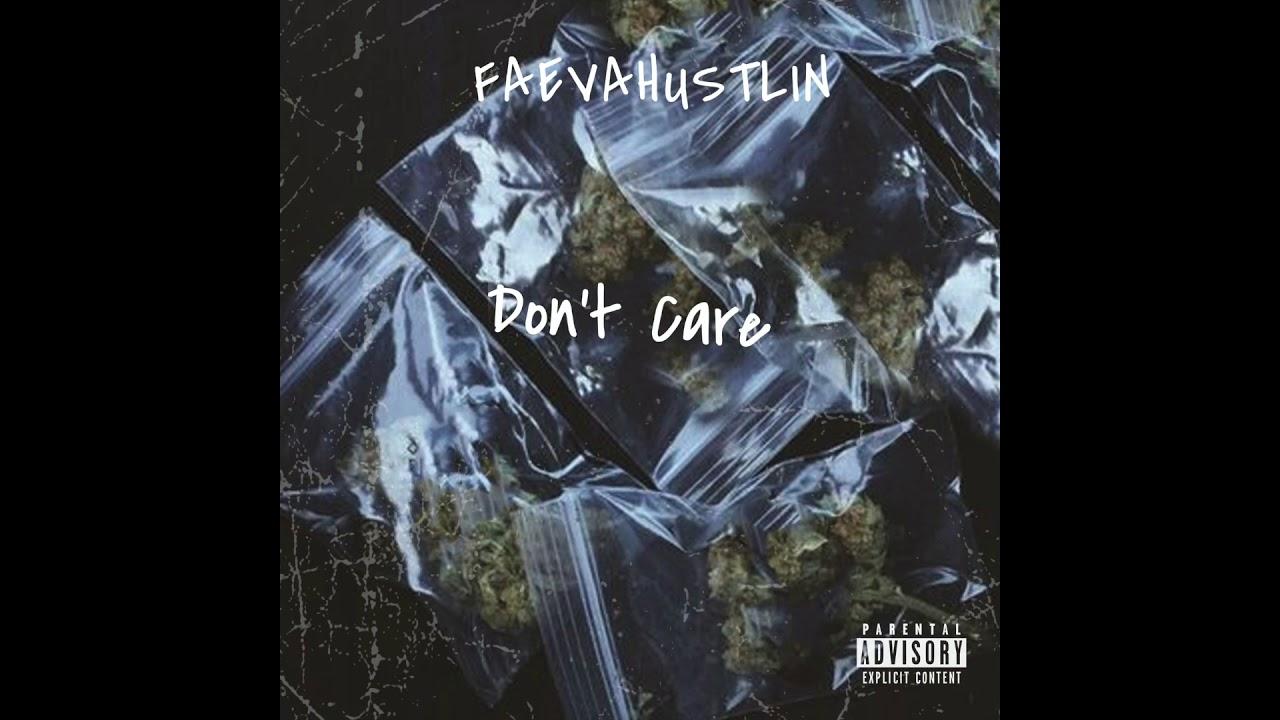 Faevahustlin - Dont Care