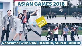 Download Rehearsal with RAN, DENADA, SUPER JUNIOR for ASIAN GAMES 2018: Vlog (Part2) Mp3