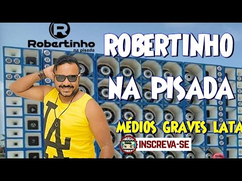 ROBERTINHO NA PISADA - CD TOP DE FORRÓ MÉDIOS GRAVES LATAS PAULADA REPIKES [#PAULADAA]