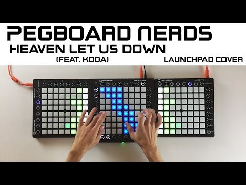 Pegboard Nerds - Heaven Let Us Down (feat. Koda) (Launchpad Cover)