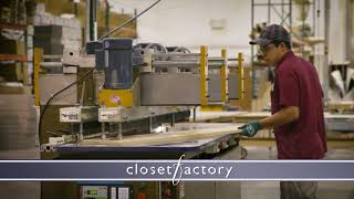 Closet Factory In House Manufacturing