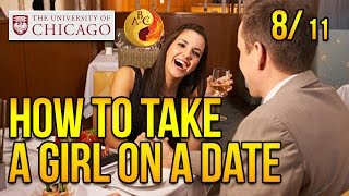 How to Take a Girl on a Date at University of Chicago, Part 8