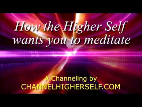 How the Higher Self wants you to meditate