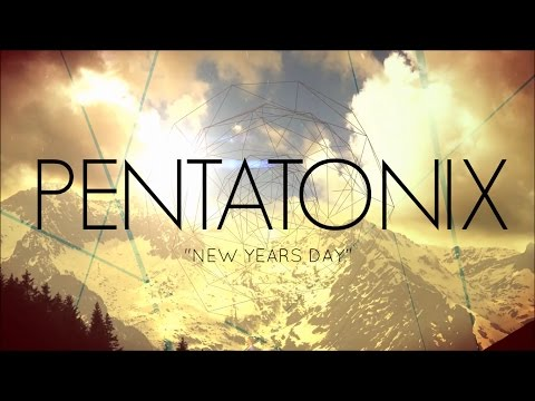 PENTATONIX - NEW YEARS DAY (LYRICS)