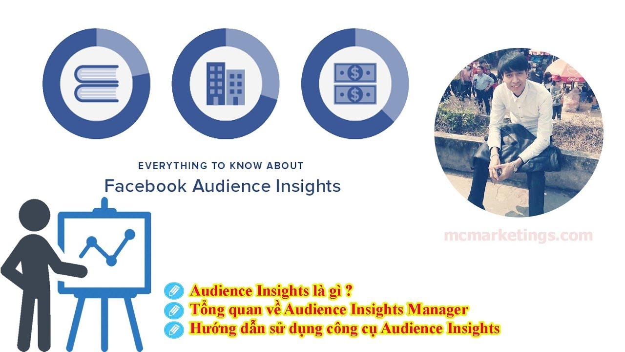 Facebook Audience Isights là gi ? Hướng dẫn sử dụng Audience Insights trong Facebook ads 2019