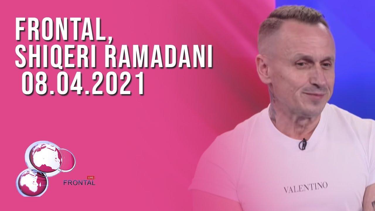FRONTAL, Shiqeri Ramadani - 08.04.2021