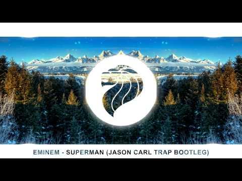 Eminem - Superman (Jason Carl Trap Bootleg)