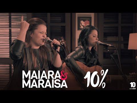 10% (Dez por cento) - Maiara e Maraisa