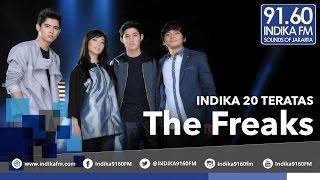 The Freaks -  Jatuh Cinta Tak Ada Logika - INDIKA 20 TERATAS