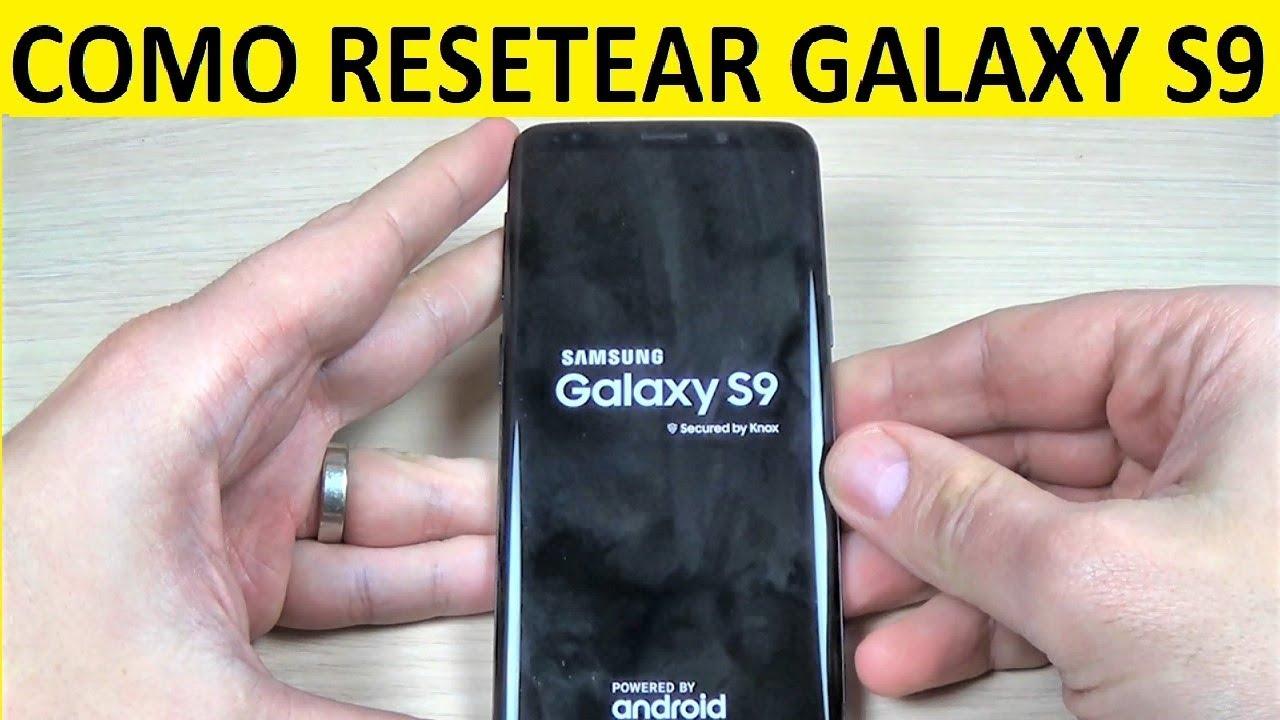 Como resetear samsung galaxy s9 plus