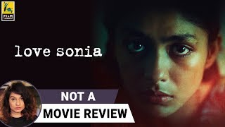 Love Sonia | Not A Movie Review | Sucharita Tyagi | Film Companion