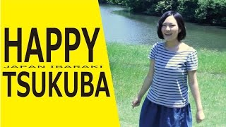 Happy We Are From TSUKUBA♪ Please enjoy our vibe♪ and share our hap...