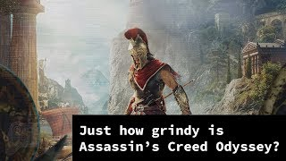 Just how grindy is Assassin's Creed Odyssey?