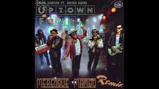 Uptown Funk - Mark Ronson Ft. Bruno Mars ( Merengue/Mambo Remixed By MedyLandia )