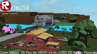 ROBLOX: How to leave NEON wires or CHRISTMAS LIGHTS flashing in Lumber Tycoon 2