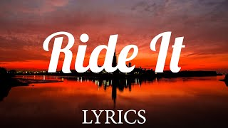 Ride It - Regard (Lyrics)
