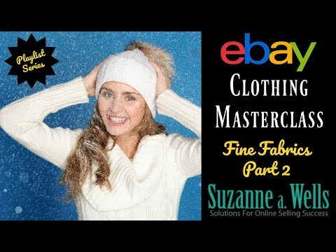 eBay Clothing Masterclass Series - Fine Fabrics Part 2
