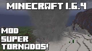 Minecraft 1.6.4 MOD SUPER TORNADOS!