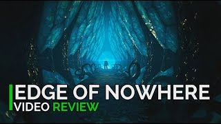 Edge of Nowhere Video Review