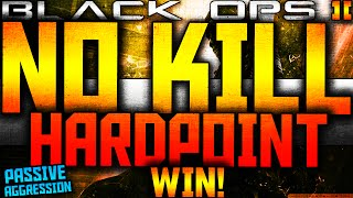 """BO2: """"NO KILL HARDPOINT WIN"""" - Passive Aggression Hardpoint Win! (No Kill Hardpoint Win)"""