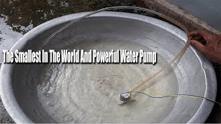 The Smallest In The World And Powerful Water Pump