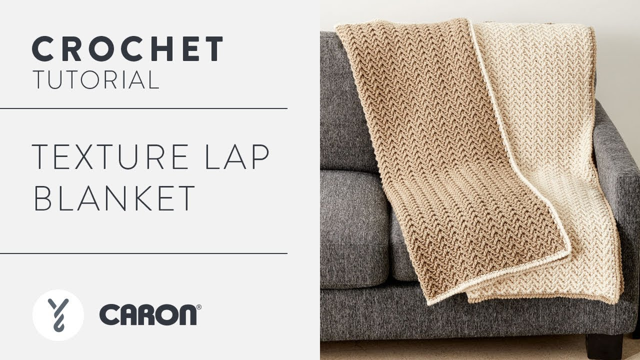 How to Crochet: Texture Lap Blanket - YouTube