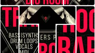 Big Room Trap - Trap Sample Loops - By Loopmasters