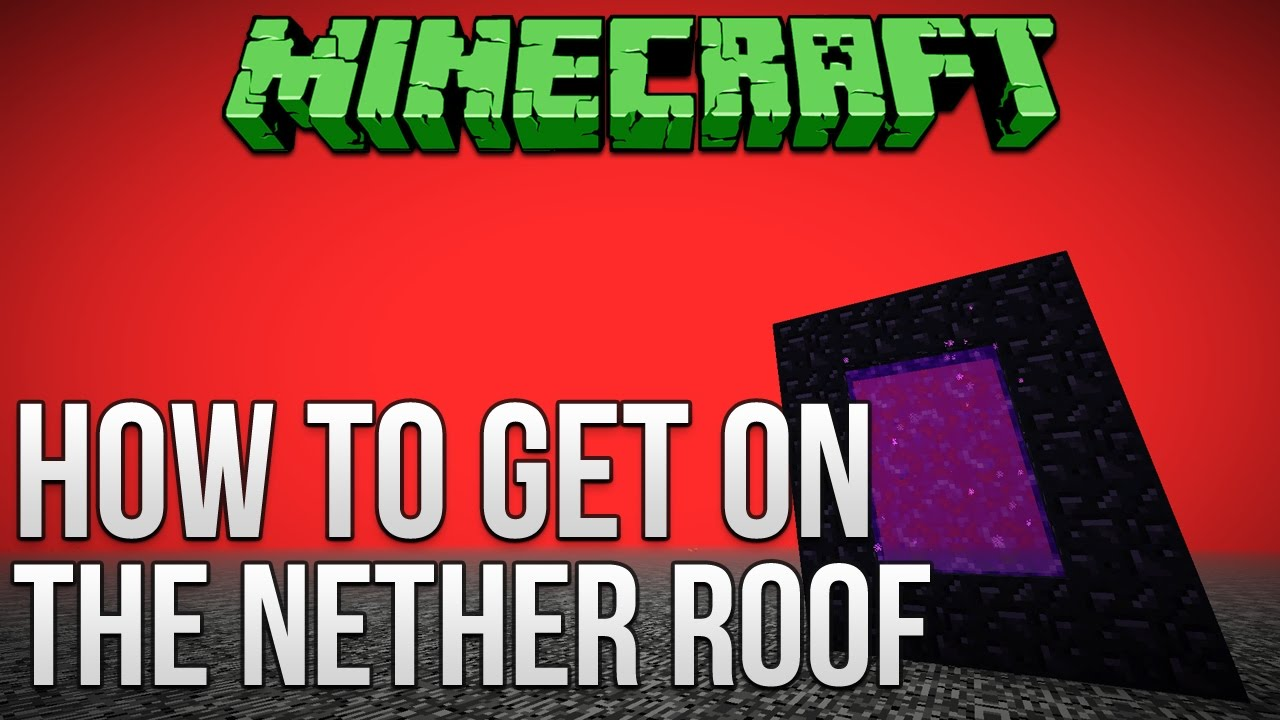 Minecraft How To Get On The Nether Roof Minecraft 1 9