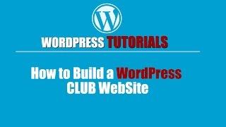 WORDPRESS TUTORIAL   Wordpress Training-How to Build a WordPress Club Site   FULL HD