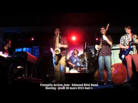 Tremplin Action Jazz - Edmond Bilal Band - Bootleg - 2013