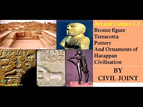 Art and Culture 1.3 (Bronze figure, Terracotta, Pottery And Ornaments of Harappa) BY CIVIL JOINT