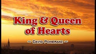 King and Queen of Hearts - David Pomeranz (KARAOKE)