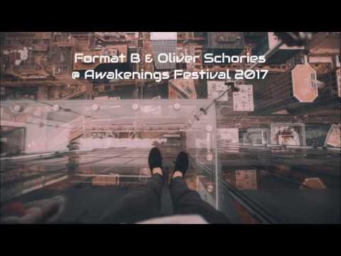 Format B & Oliver Schories @ Awakenings Festival 2017 (25.06.2017)