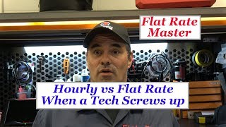 Hourly vs Flat Rate When a Tech Screws up!