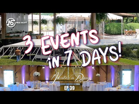 3 Events in 7 Days! | Adventures In Djing | Ep. 39
