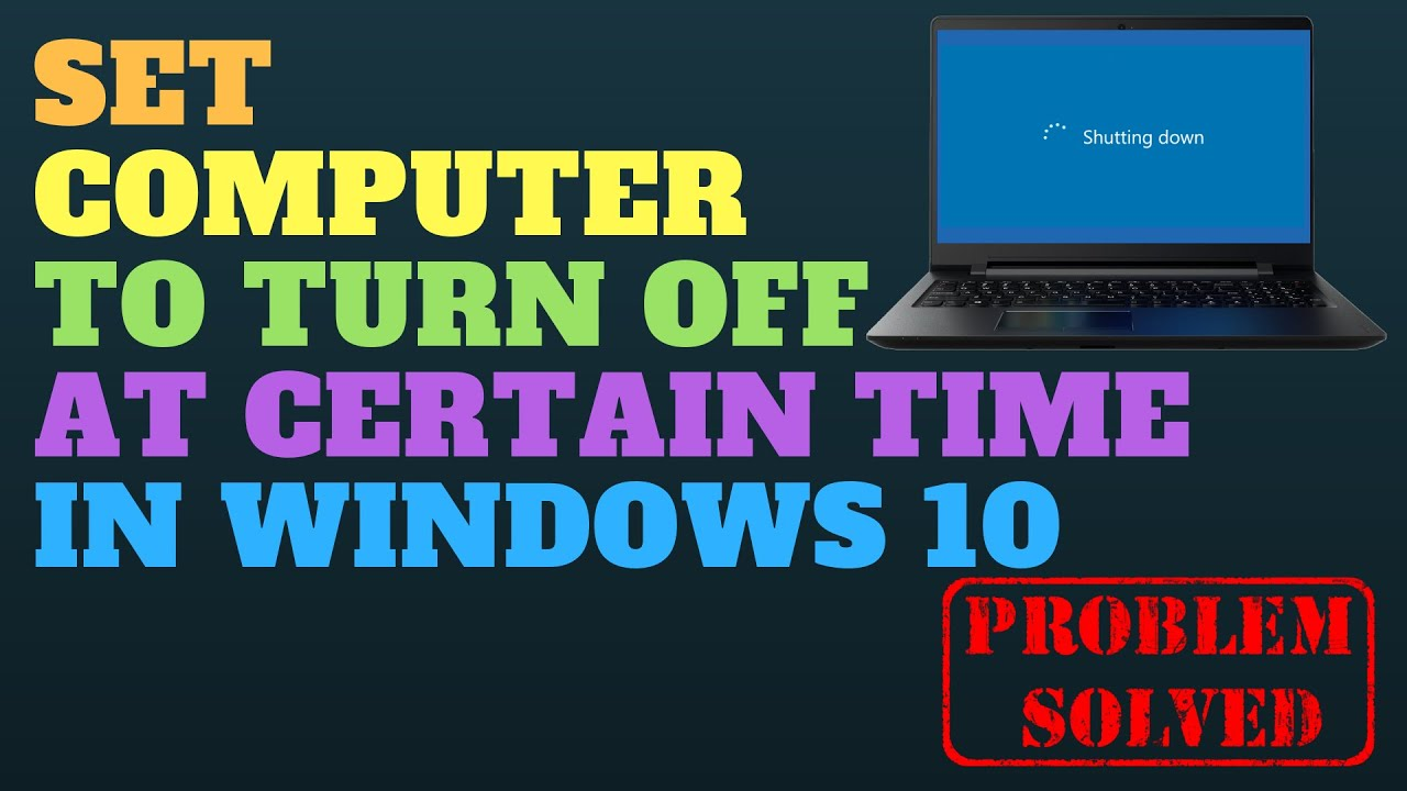 Set Computer To Turn Off At Certain Time Windows 10 Youtube