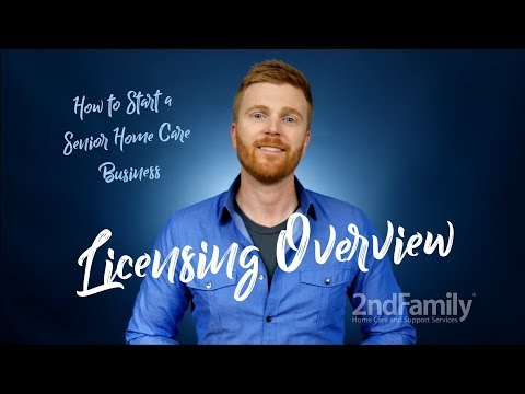 How to Start a Senior Home Care Business - Licensing Overview
